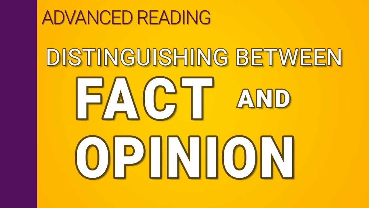 Distinguishing Fact From Opinion Youtube
