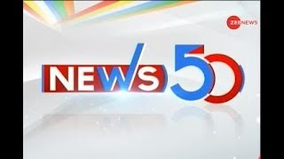 News50: Watch top news headlines of the day