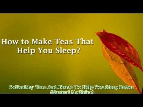 5+ Healthy Teas And Plants To Help You Sleep Better