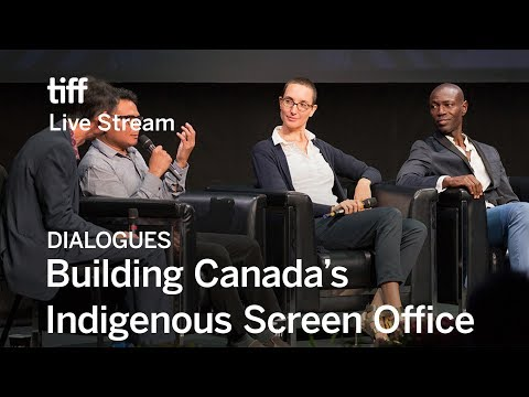 BUILDING CANADA'S INDIGENOUS SCREEN OFFICE Dialogues | Festival 2017