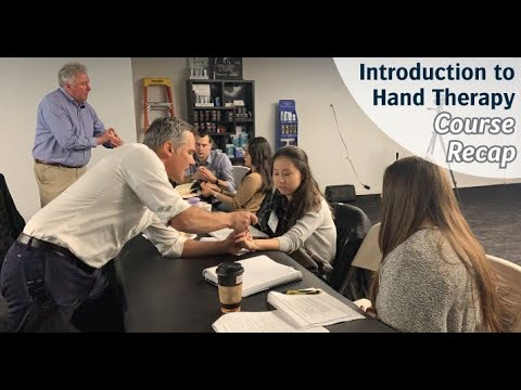 [Course Highlights] Introduction to Hand Therapy - Saturday, December 7, 2019