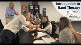 [Course Recap] Introduction to Hand Therapy - Saturday, December 7, 2019