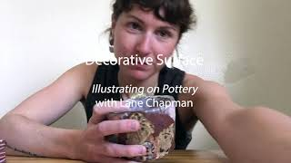 Decorative Surface | Illustrating on Pottery | Lane Chapman