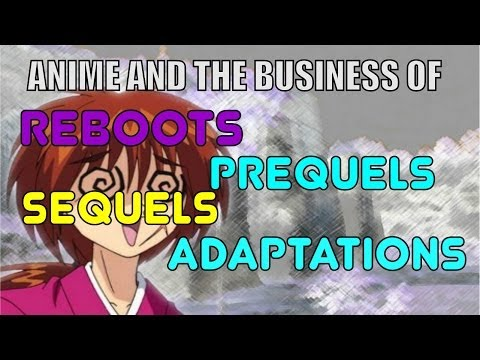 Anime Industry with Reboots, Sequels, Prequels & Adaptations
