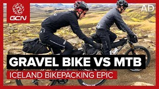 Gravel Bike Vs MTB   Iceland Bikepacking Epic - Which Is The Ultimate All-Rounder?