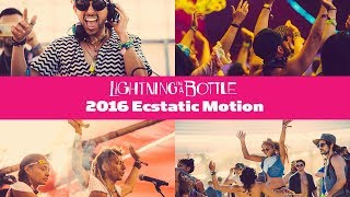 Lightning in a Bottle 2016 - Ecstatic Motion