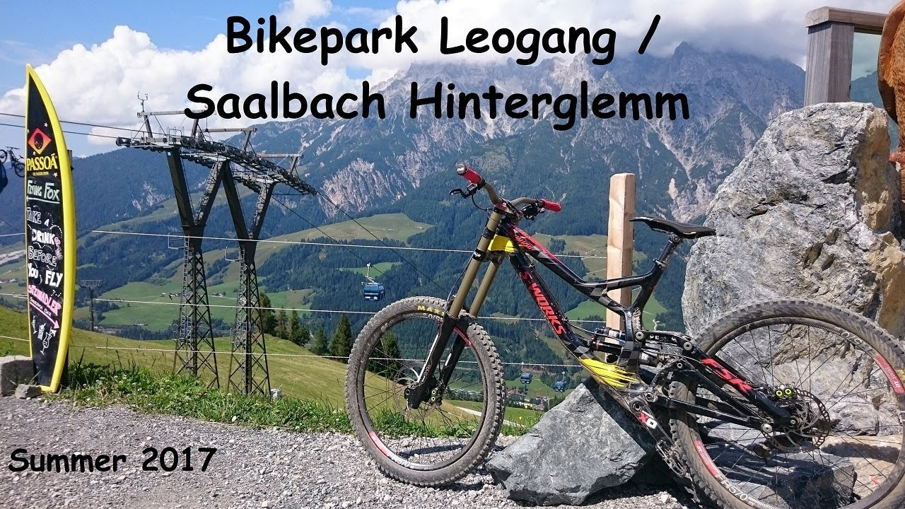 Bikepark Leogang Saalbach Hinterglemm 2017 Youtube