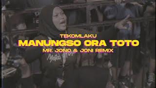 MANUNGSO ORA TOTO - TEKOMLAKU ( Mr Jono & Joni REMIX )