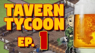 Tavern Tycoon - Ep. 1 - FIRST LOOK! - Let