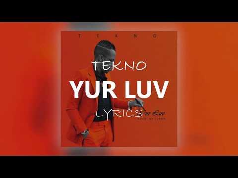 Tekno YUR LUV Lyrics [Official]