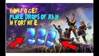 HOW TO GET PURE DROPS OF RAIN (EARLY GAME) IN FORTNITE AND GIVEAWAY!!
