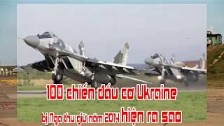100 chiến đấu cơ Ukraine bị Nga thu giữ năm 2014 hiện ra sao