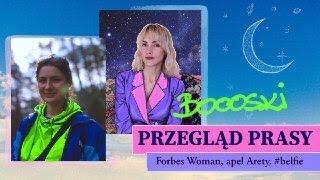 BOOOSKI PRZEGLAD PRASY #32: Forbes Woman, Apel Arety Szpury  [Boooskie]