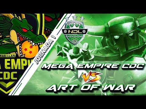 Actuacion en la NDL PRO MEGA EMPIRE CDC Vs Art of War | Ataques ★★★ | Clash Of Clans