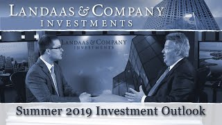Summer 2019 Investment Outlook