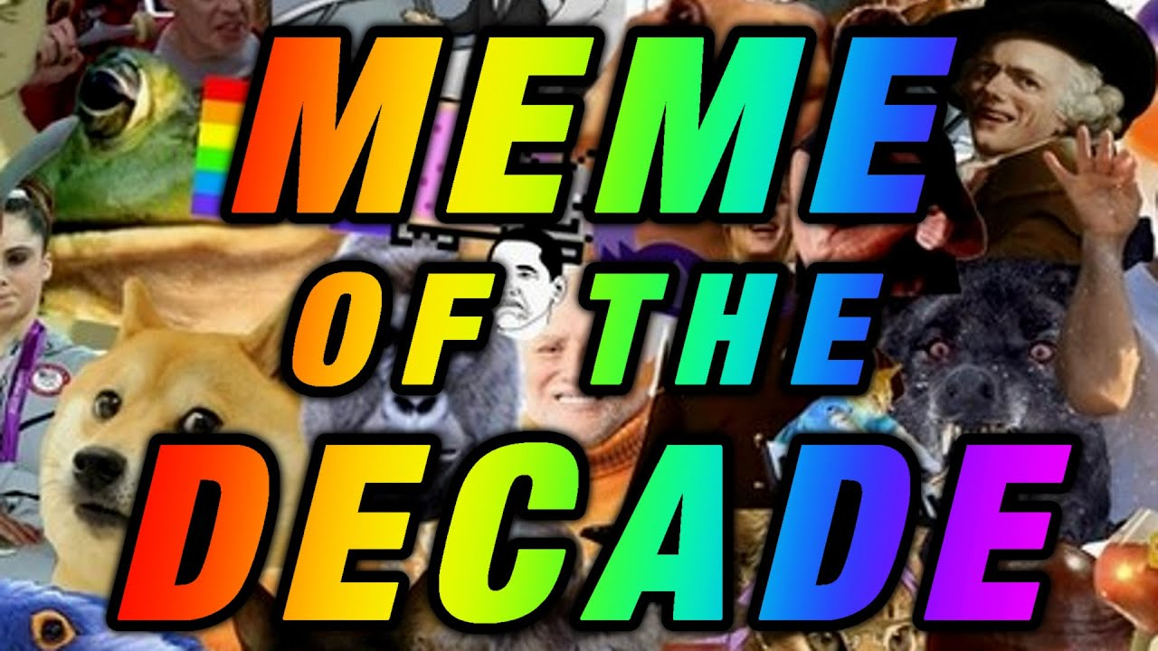 Meme Of The Decade Final Round Vote Now Youtube