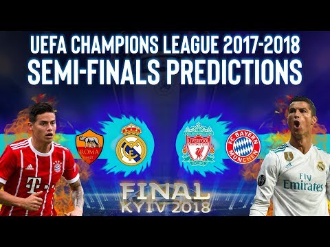 Ucl 17-18 semi-finals *predictions* · uefa champions league 2017/18