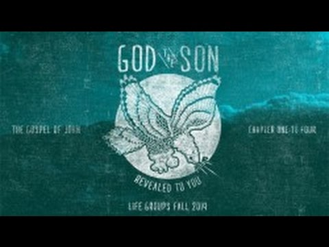 God The Son 09, John 4:43-54, Revealed as Worth Believing