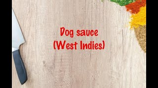 How to cook - Dog sauce (West Indies)