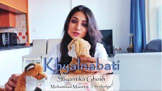 Khyalnabati - Sayantika Ghosh (feat. Theolodge, Mohammad Muneem Nazir)  | Springboard Records