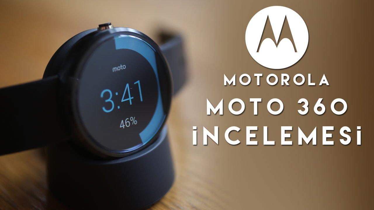 Motorola Moto 360 Akıllı Saat İncelemesi