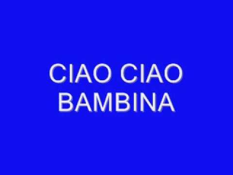 Ciao ciao bambina youtube for Ciao youtube