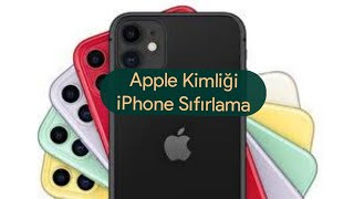Apple iPhone Kimliği Sıfırlama ve Telefon Sıfırlama