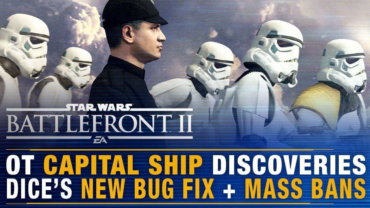 Battlefront Update | DICE's NEW Bug Fix + OT Capital Ship Phase Discoveries + Mass Bannings
