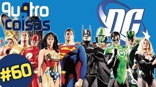 DC COMICS - QU4TRO COISAS WEBSÓDIO #60