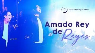 Gambar cover Amado Rey de Reyes [En Vivo] (Feat. Ricardo Rodríguez y Henry Crespo) - Jesus Worship Center