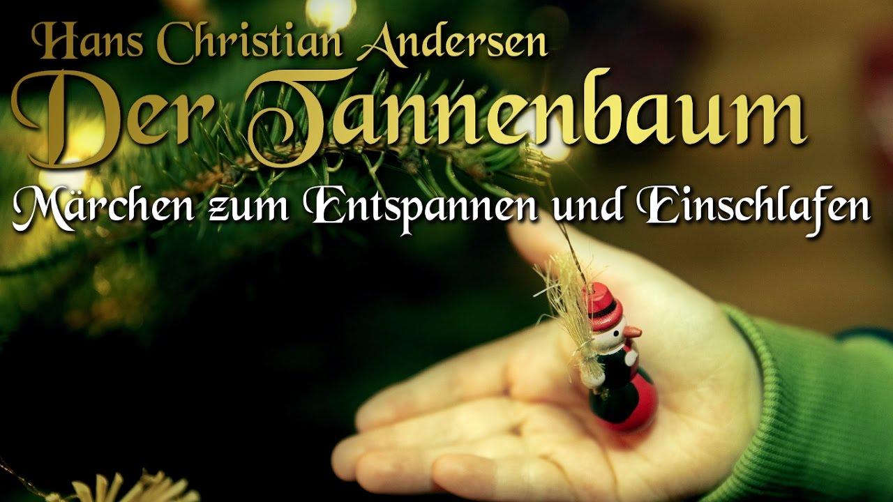 Andersen Der Tannenbaum.Der Tannenbaum Von Hans Christian Andersen Hörbuch Deutsch Märchen Zum Einschlafen