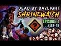 [SHRINEWATCH #1] Jul 18-25 - Dead by Daylight Shrine of Secrets with HybridPanda