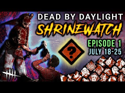[SHRINEWATCH #1] Jul 18-25 - Dead by Daylight Shrine of Secrets giveaway