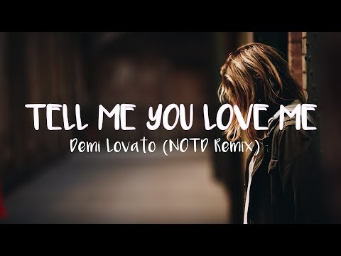 Demi Lovato - Tell Me You Love Me (Lyric Video) [NOTD Remix]