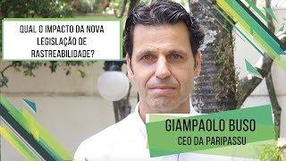 HF Brasil Entrevista - Giampaolo Buso - Qual o impacto da nova legislação de rastreabilidade?