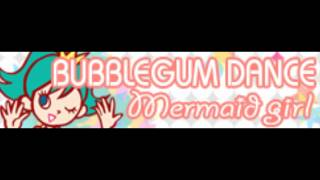 BUBBLEGUM DANCE 「Mermaid girl LONG (Rainbow☆Rainbow)」