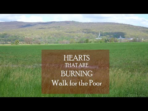 Day 3 Hearts that are Burning, Walk for the Poor