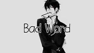 Nightcore - Bad Word [request] +lyrics