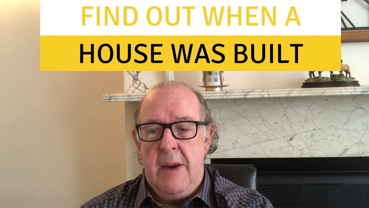 Find out when a house was built