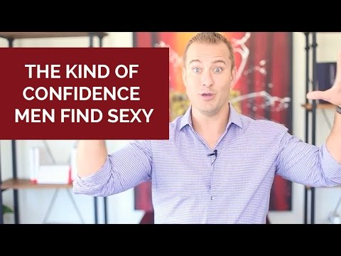 The Kind of Confidence Men Find Sexy