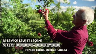 Revolution der Permakultur - Miracle Farms, Quebec Kanada | deutsch