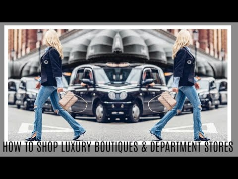HOW TO SHOP LUXURY DESIGNER BOUTIQUES AND DEPARTMENT STORES  | IAM CHOUQUETTE