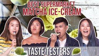 BEST MATCHA ICE-CREAM   Taste Testers   EP 104