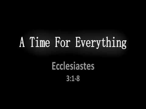 A Time For Everything; Ecclesiastes 3:18  Encouraging Word from the Bible