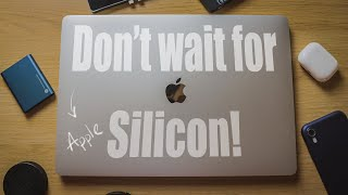 Upgrade MacBook now or wait for Apple Silicon Macs?