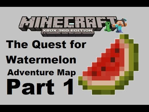 Minecraft xbox 360: The Quest for Watermelon Adventure map - Part 1