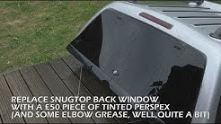 Snugtop back window replacement with cheap tinted perspex