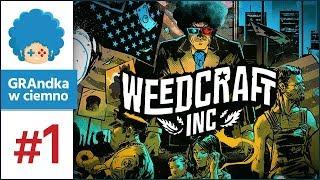 Weedcraft Inc PL #1 | Zioło pędzić chcę wesoło!