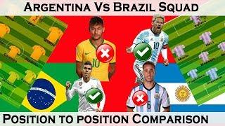Argentina vs Brazil squad Comparison|| Position to Position Comparison||World Cup 2018
