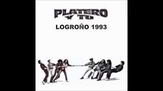Platero y Tu -(3)- No Me Quieres Saludar - Directo en Logroño 1993